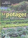echange, troc Michel Lis, Claude Bureaux - Le potager : Le savoir-faire de deux maîtres-jardiniers