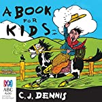 A Book for Kids | C. J. Dennis