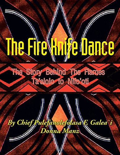The Fire Knife Dance: The Story Behind The Flames Ta'alolo to Nifo'oti