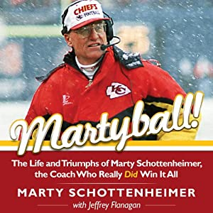 Martyball!: The Life and Triumphs of Marty Schottenheimer, the Coach Who Really Did Win It All | [Marty Schottenheimer, Jeffrey Flanagan]