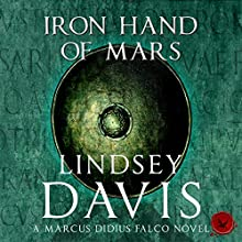 The Iron Hand of Mars: Falco, Book 4 Audiobook by Lindsey Davis Narrated by Gordon Griffin