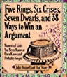 Five Rings, Six Crises, Seven Dwarfs, and 38 Ways to Win an Argument: Numerical Lists You Never Knew or Once Knew and Probably Forgot