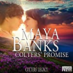 Colters' Promise: Colters' Legacy, Book 4 (       UNABRIDGED) by Maya Banks Narrated by Freddie Bates