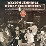 Honky Tonk Heroes (Remas + 2 B