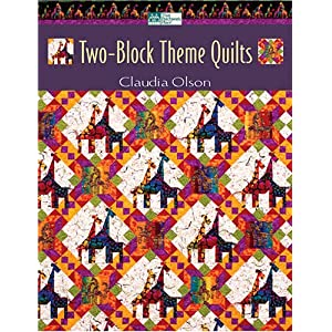 Two-Block Theme Quilts (That Patchwork Place) Claudia Olson