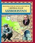 A Historical Atlas of Uzbekistan (His...