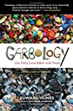 Garbology: Our Dirty Love Affair with Trash (1583335234) by Humes, Edward