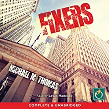 Fixers Audiobook by Michael M Thomas Narrated by Lewis Hancock