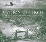 A Vision of Flight: The Aerial Photography of Alfred G. Buckham Celia Ferguson