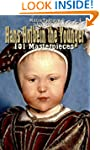 Hans Holbein the Younger: 101 Masterp...