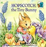 Hopscotch, the Tiny Bunny (A Golden Look-Look Book) (030712617X) by Stephanie Calmenson