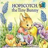 Hopscotch, the Tiny Bunny (A Golden Look-Look Book) (030712617X) by Stephanie Calmenson