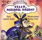 Hello, Michael Rosen