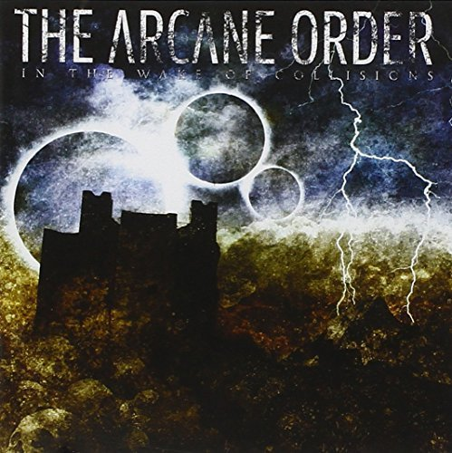 In the Wake of Collisions by ARCANE ORDER (2008-01-14)