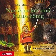 Nussknacker und Mausekönig Hörbuch von E. T. A. Hoffmann Gesprochen von: Katharina Thalbach
