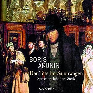 Der Tote im Salonwagen (Fandorin ermittelt 7) Hörbuch von Boris Akunin Gesprochen von: Johannes Steck