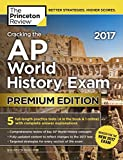 img - for Cracking the AP World History Exam 2017, Premium Edition (College Test Preparation) book / textbook / text book