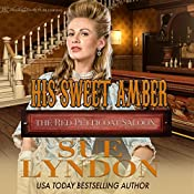 His Sweet Amber: The Red Petticoat Saloon | Sue Lyndon