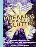 img - for Breaking Through the Clutter, Business Solutions for Women, Artists and Entrepreneurs book / textbook / text book