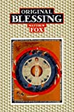 Original Blessing: A Primer in Creation Spirituality (1879181274) by Matthew Fox