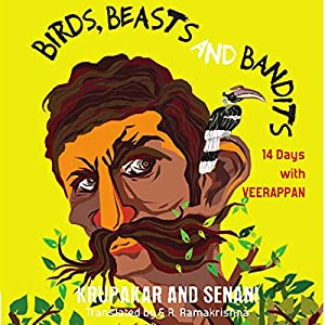 Birds, Beasts, and Bandits: 14 Days with Veerappan | [ Krupakar,  Senani]