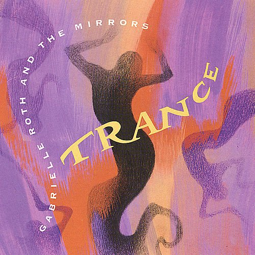 Gabrielle Roth And The Mirrors - Trance (1992) [FLAC] Download
