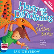 Harry and the Dinosaurs: The Flying Save! | [Ian Whybrow]