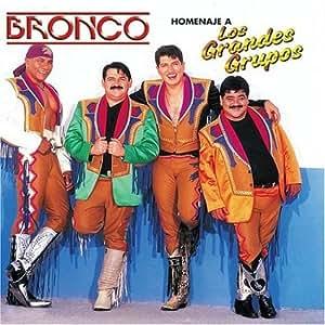 Bronco - Homenaje a Los Grandes Grupos - Amazon.com Music
