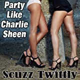 Party Like Charlie Sheen - Single