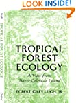Tropical Forest Ecology: A View from...