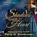 Shadows of the Heart Audiobook by Patty G. Henderson Narrated by Cathy Conneff