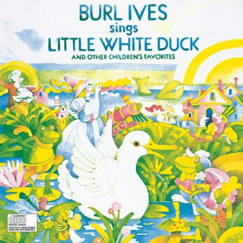 Burl Ives Sings Little White Duck (And Other Children's Favorites)