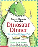 Dinosaur Dinner (With a Slice of Alligator Pie)