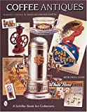 Coffee Antiques (Schiffer Book for Collectors (Paperback))
