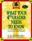 What your fourth grader needs to know :  fundamentals of a good fourth-grade education /