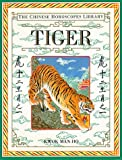 img - for Tiger (The Chinese Horoscopes Library) book / textbook / text book