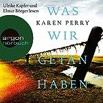 Was wir getan haben | Karen Perry