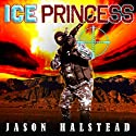 Ice Princess: Wanted, Book 2 Audiobook by Jason Halstead Narrated by James Killavey
