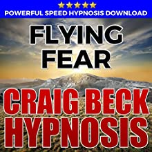 Flying Fear: Hypnosis Downloads Audiobook by Craig Beck Narrated by Craig Beck
