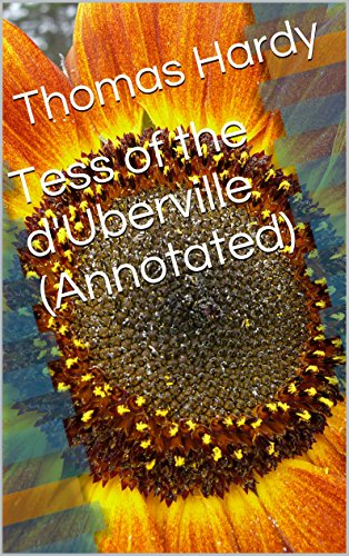 Thomas Hardy - Tess of the d'Uberville (Annotated)