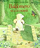 Baldomero Va a la Escuela (French Edition)