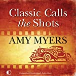 Classic Calls the Shots: Jack Colby, Car Detective, Book 2 (       UNABRIDGED) by Amy Myers Narrated by Andrew Wincott