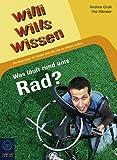 Willi wills wissen 4: Was läuft rund ums Rad?