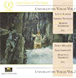 Great Voices of the Opera: Unforgotten Voices Vols. 1 &amp; 2