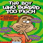 The Boy Who Burped Too Much | Scott Nickel