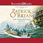 The Thirteen-Gun Salute: Aubrey/Maturin Series, Book 13 | Patrick O'Brian