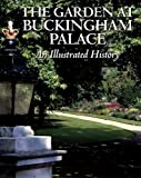 The Garden at Buckingham Palace: An Illustrated History Jane Brown