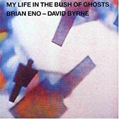 Brian Eno et David Byrne - My Life in the bush of ghosts