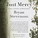 Just Mercy: A Story of Justice and Redemption (       UNABRIDGED) by Bryan Stevenson Narrated by Bryan Stevenson