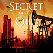 Secret of the Oil: Prequel to the Donavan Chronicles, Book 0.5 | Tom Haase